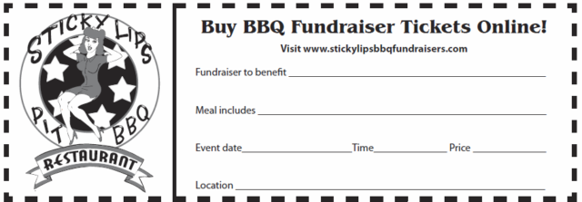 What s up to you sticky lips bbq fundraisers for Bbq tickets template